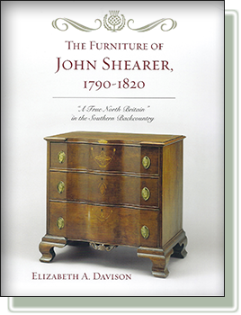The Book named The Furniture of John Shearer, 1790-1820: A True North Britain in the Southern Backcountry by Elizabeth A. Davison with a chester drawer on the cover